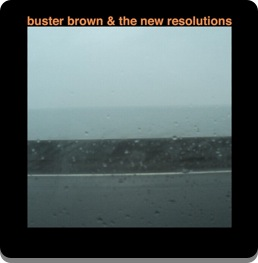 Buster Brown & The New Resolutions